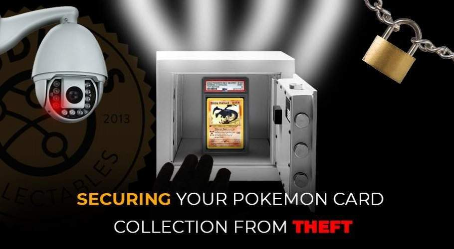 Fortifying the Home Front: Securing your Pokemon Card Collection from Theft